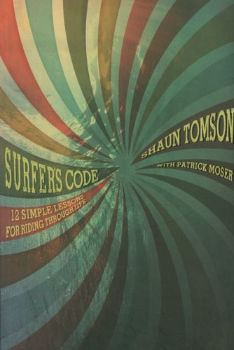 Surfer's Code (pb): 12 Simple Lessons for Riding Through Life