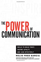 The Power of Communication: Skills to Build Trust, Inspire Loyalty, and Lead Effectively ebook download