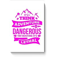 "PosterGuy Posters (12X18 Inch) - ""If You Think Adventure . . . "" Quote In Pink 