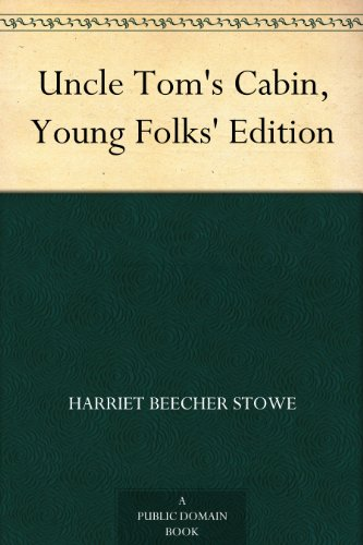 Harriet Beecher Stowe - Uncle Tom's Cabin, Young Folks' Edition