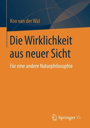 Die Wirklichkeit aus neuer Sicht: Fur eine andere Naturphilosophie  [van der Wal, Koo] (Tapa Blanda)