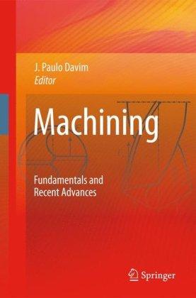 Machining: Fundamentals And Recent Advances