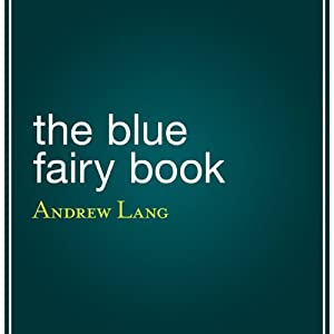 The Blue Fairy Book | [Andrew Lang]