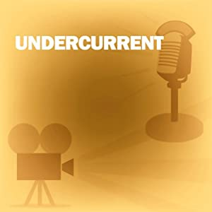 Undercurrent: Classic Movies on the Radio | [Lux Radio Theatre]