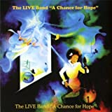 echange, troc THE LIVE BAND - A CHANCE FOR HOPE
