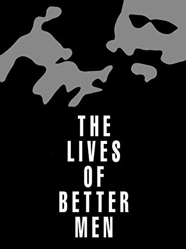 The Lives of Better Men