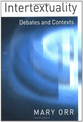Intertextuality: Debates and Contexts