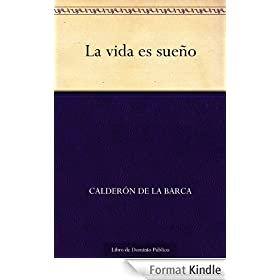 La vida es sue�o (Spanish Edition)