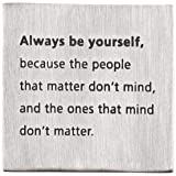 Always Be Yourself Pewter Paperweight