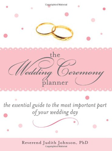 The Wedding Ceremony Planner: The Essential Guide