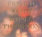 echange, troc French & Frith & Kaiser & Thompson, Les Thompson - Live, Love, Larf & Loaf