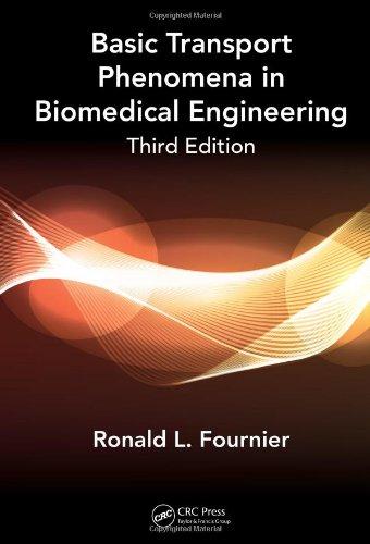 Basic Transport Phenomena in Biomedical Engineering,Third...