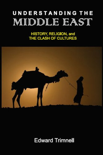 Understanding the Middle East: History, Religion, and the Clash of Cultures