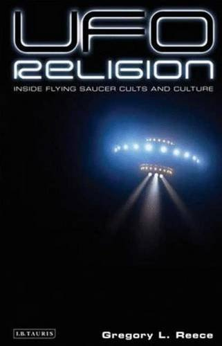 UFO Religion: Inside Flying Saucer Cults and Culture