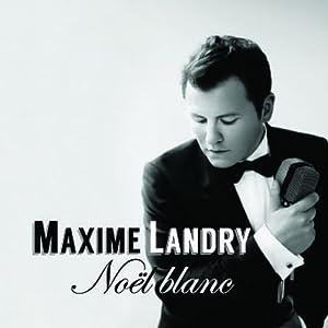 Maxime Landry – Noël blanc