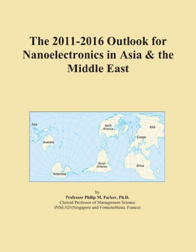 The 2011-2016 Outlook for Nanoelectronics in Asia & the Middle East