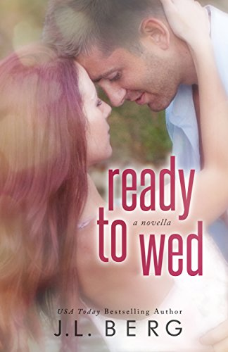 J.L. Berg - Ready to Wed (The Ready Series)