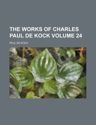 The works of Charles Paul de Kock Volume 24