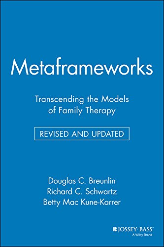 Metaframeworks: Transcending the Models of Family Therapy (Jossey-Bass Social & Behavioral Science)