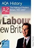 img - for AQA History A2 Unit 3 The Making of Modern Britain, 1951-2007 book / textbook / text book