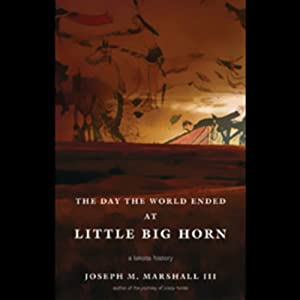 The Day the World Ended at Little Big Horn Audiobook