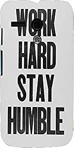Snoogg Work Hard Stay Humble Case Cover For Motorola G
