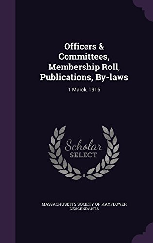Officers & Committees, Membership Roll, Publications, By-laws: 1 March, 1916