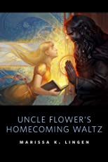 Uncle Flower's Homecoming Waltz: A Tor.Com Original