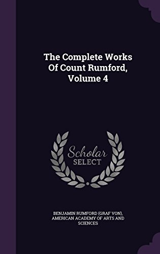The Complete Works Of Count Rumford, Volume 4