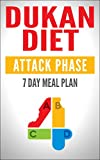 DUKAN DIET: Attack Phase Meal Plan (Dukan Diet Recipes, Lose Weight Naturally, Weight Watchers)