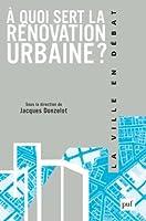 À quoi sert la rénovation urbaine ?