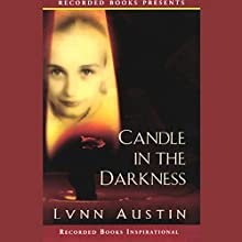 Candle in the Darkness Audiobook by Lynn Austin Narrated by Christina Moore