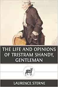 The Life And Opinions Of Tristram Shandy, Gentleman Part ...