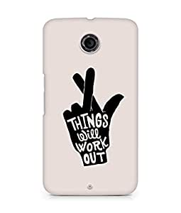 AMEZ things will work out Back Cover For Motorola Nexus 6