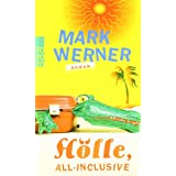 "H�lle, all inclusivevon ""Mark Werner"""