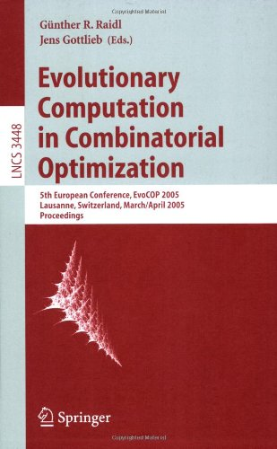 Evolutionary Computation in Combinatorial Optimization: 5th European Conference, EvoCOP 2005, Lausanne, Switzerland, Mar