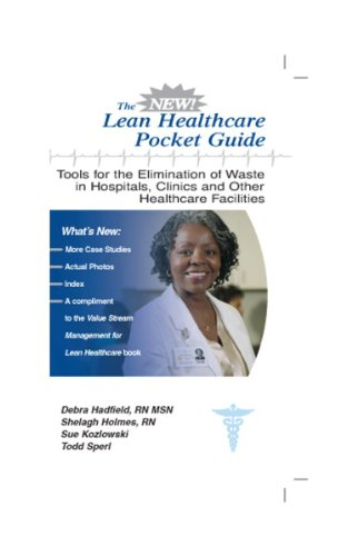 The New Lean Healthcare Pocket Guide - Tools for the Elimination of Waste in Hospitals, Clinics, and other Healthcare Facilities