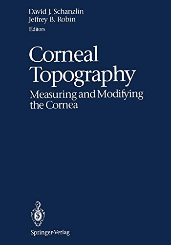 Corneal Topography: Measuring and Modifying the Cornea