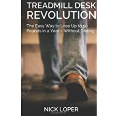 Treadmill Desk Revolution: The Easy Way to Lose Up to 50 Pounds in a Year-Without Dieting available at Amazon for Rs.572