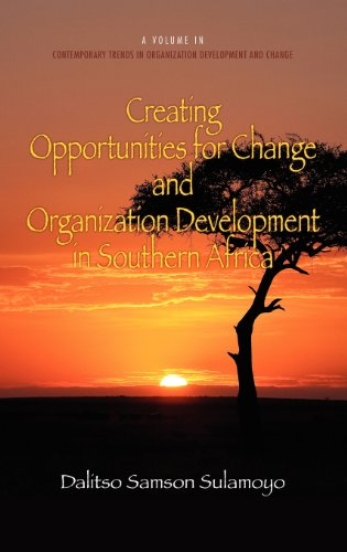 Creating Opportunities for Change and Organization Development in Southern Africa (Hc) (Contemporary Trends in Organizat