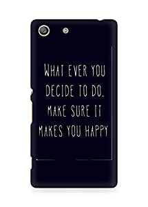 AMEZ whatever you decide to do it happy Back Cover For Sony Xperia M5