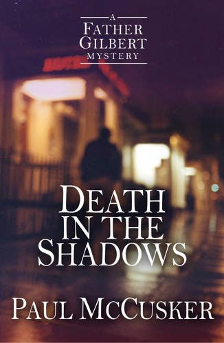 Death in the Shadows (A Father Gilbert Mystery) - Paul McCusker