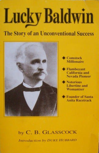 Lucky Baldwin: The Story of an Unconventional Success
