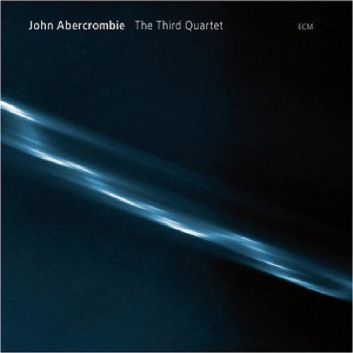 The Third Quartet by John Abercrombie, Mark Feldman, Marc Johnson and Joey Baron