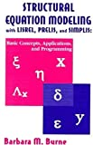 Structural equation modeling with LISREL, PRELIS, and SIMPLIS : basic concepts, applications, and programming /