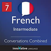 Intermediate Conversations Combined (French) (       UNABRIDGED) by  Innovative Language Learning Narrated by Virginie Maries