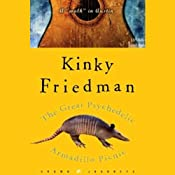 The Great Psychedelic Armadillo Picnic: A Walk in Austin | [Kinky Friedman]