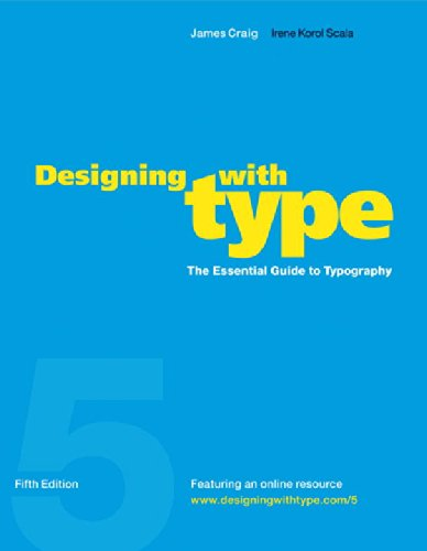 Designing with Type, 5th Edition: The Essential Guide to...