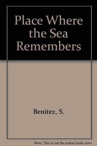 essay on a place where the sea remembers An offering by sandra benitez, a place where the sea remembers is a tale of  love and anger, hope and tragedy, filled with haunting characters its setting is  the.