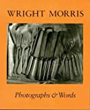 Wright Morris: Photographs & Words (0933286317) by James Alinder